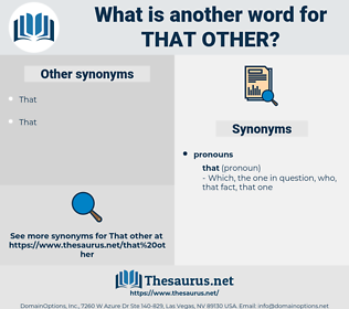 that other, synonym that other, another word for that other, words like that other, thesaurus that other