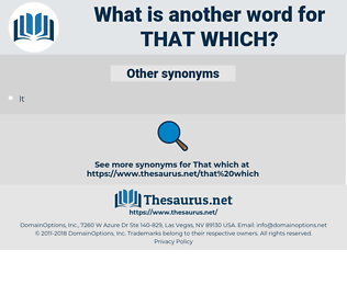 that which, synonym that which, another word for that which, words like that which, thesaurus that which