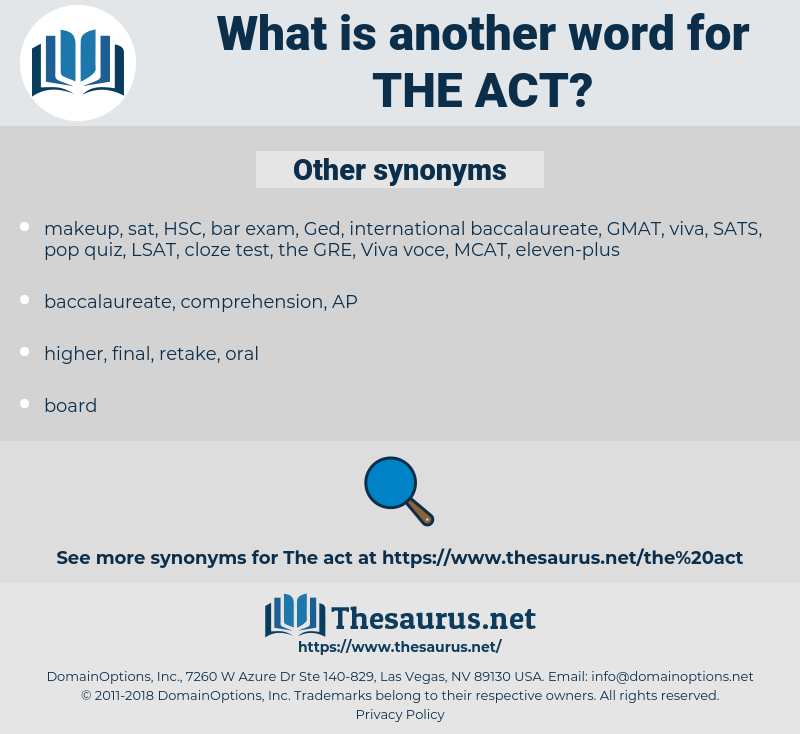 the ACT, synonym the ACT, another word for the ACT, words like the ACT, thesaurus the ACT
