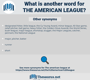 the American League, synonym the American League, another word for the American League, words like the American League, thesaurus the American League