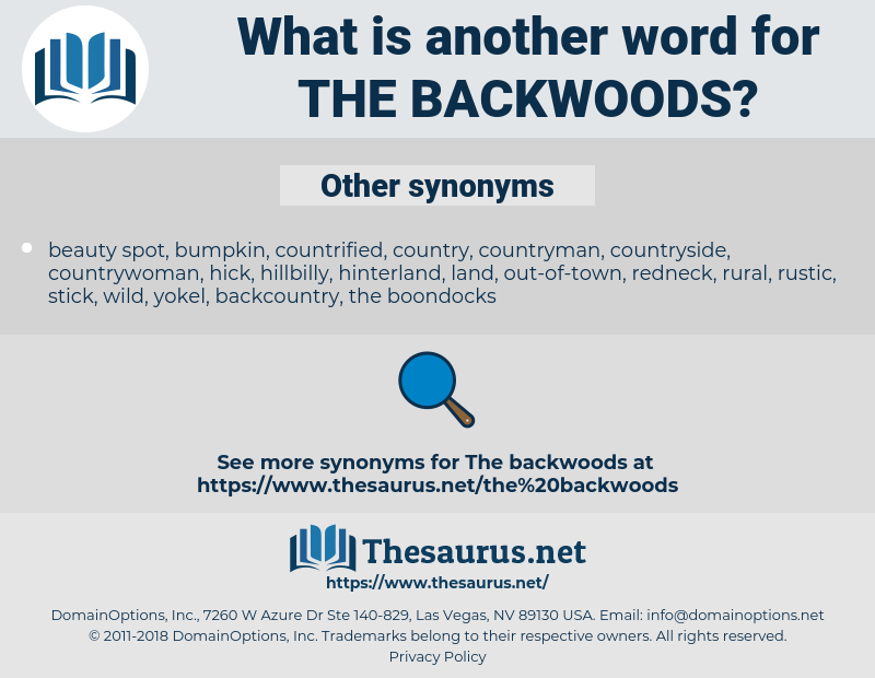 the backwoods, synonym the backwoods, another word for the backwoods, words like the backwoods, thesaurus the backwoods