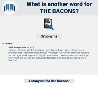 the bacons, synonym the bacons, another word for the bacons, words like the bacons, thesaurus the bacons