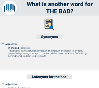the bad, synonym the bad, another word for the bad, words like the bad, thesaurus the bad