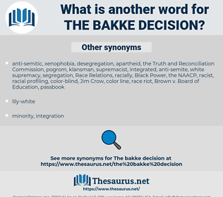 the Bakke decision, synonym the Bakke decision, another word for the Bakke decision, words like the Bakke decision, thesaurus the Bakke decision