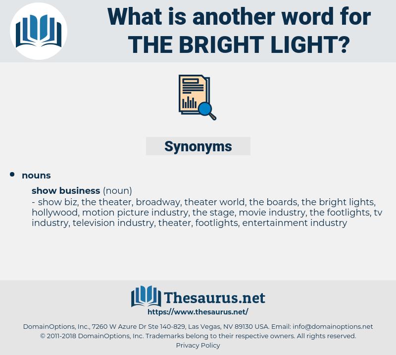 the bright light, synonym the bright light, another word for the bright light, words like the bright light, thesaurus the bright light