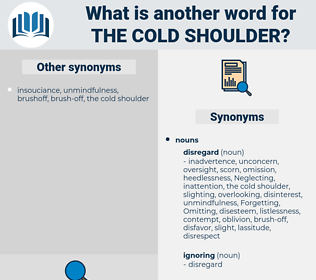 the cold shoulder, synonym the cold shoulder, another word for the cold shoulder, words like the cold shoulder, thesaurus the cold shoulder