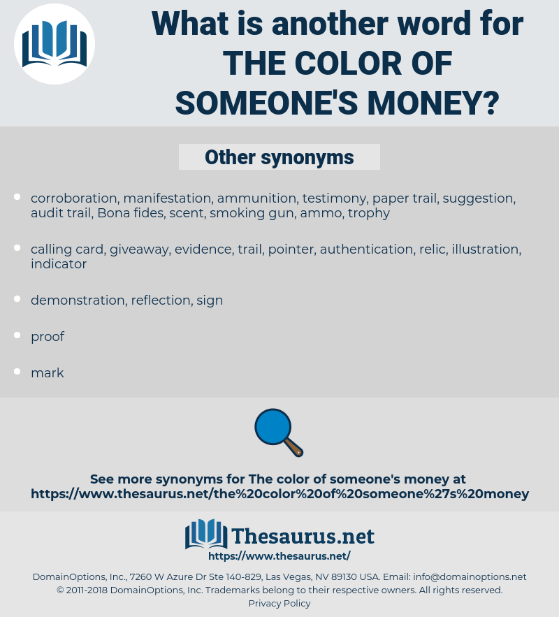 the color of someone's money, synonym the color of someone's money, another word for the color of someone's money, words like the color of someone's money, thesaurus the color of someone's money