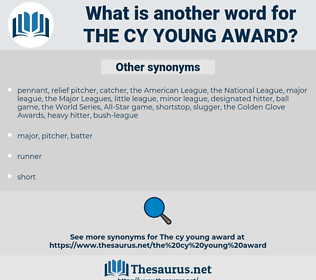 the Cy Young Award, synonym the Cy Young Award, another word for the Cy Young Award, words like the Cy Young Award, thesaurus the Cy Young Award