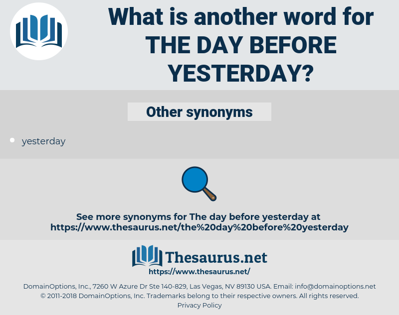 the day before yesterday, synonym the day before yesterday, another word for the day before yesterday, words like the day before yesterday, thesaurus the day before yesterday