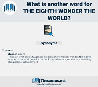the eighth wonder the world, synonym the eighth wonder the world, another word for the eighth wonder the world, words like the eighth wonder the world, thesaurus the eighth wonder the world