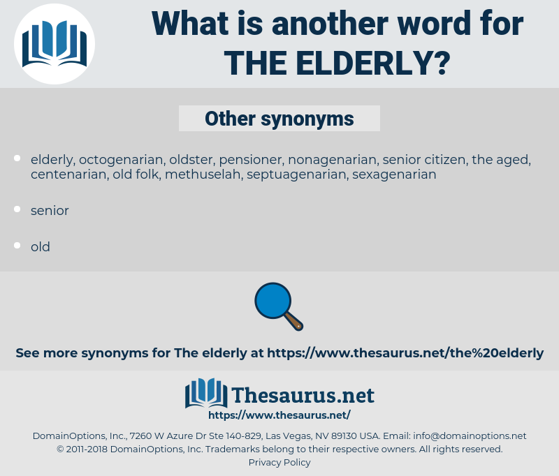 the elderly, synonym the elderly, another word for the elderly, words like the elderly, thesaurus the elderly