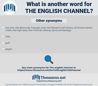 the English Channel, synonym the English Channel, another word for the English Channel, words like the English Channel, thesaurus the English Channel