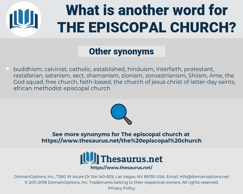 the Episcopal Church, synonym the Episcopal Church, another word for the Episcopal Church, words like the Episcopal Church, thesaurus the Episcopal Church