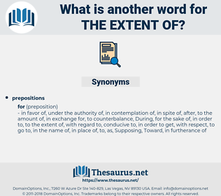 the extent of, synonym the extent of, another word for the extent of, words like the extent of, thesaurus the extent of