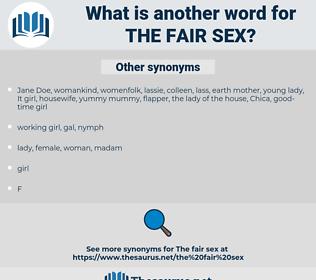 the fair sex, synonym the fair sex, another word for the fair sex, words like the fair sex, thesaurus the fair sex