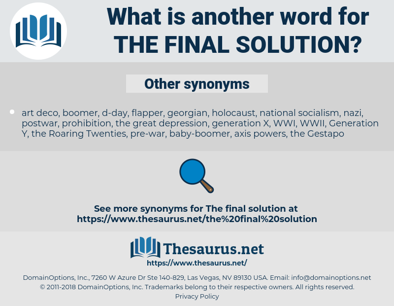 the Final Solution, synonym the Final Solution, another word for the Final Solution, words like the Final Solution, thesaurus the Final Solution