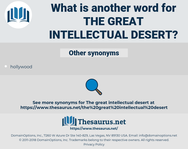 the great intellectual desert, synonym the great intellectual desert, another word for the great intellectual desert, words like the great intellectual desert, thesaurus the great intellectual desert