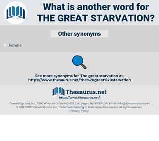 the Great Starvation, synonym the Great Starvation, another word for the Great Starvation, words like the Great Starvation, thesaurus the Great Starvation