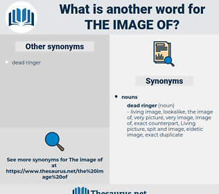 the image of, synonym the image of, another word for the image of, words like the image of, thesaurus the image of