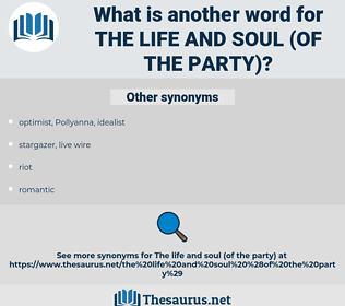 the life and soul (of the party), synonym the life and soul (of the party), another word for the life and soul (of the party), words like the life and soul (of the party), thesaurus the life and soul (of the party)