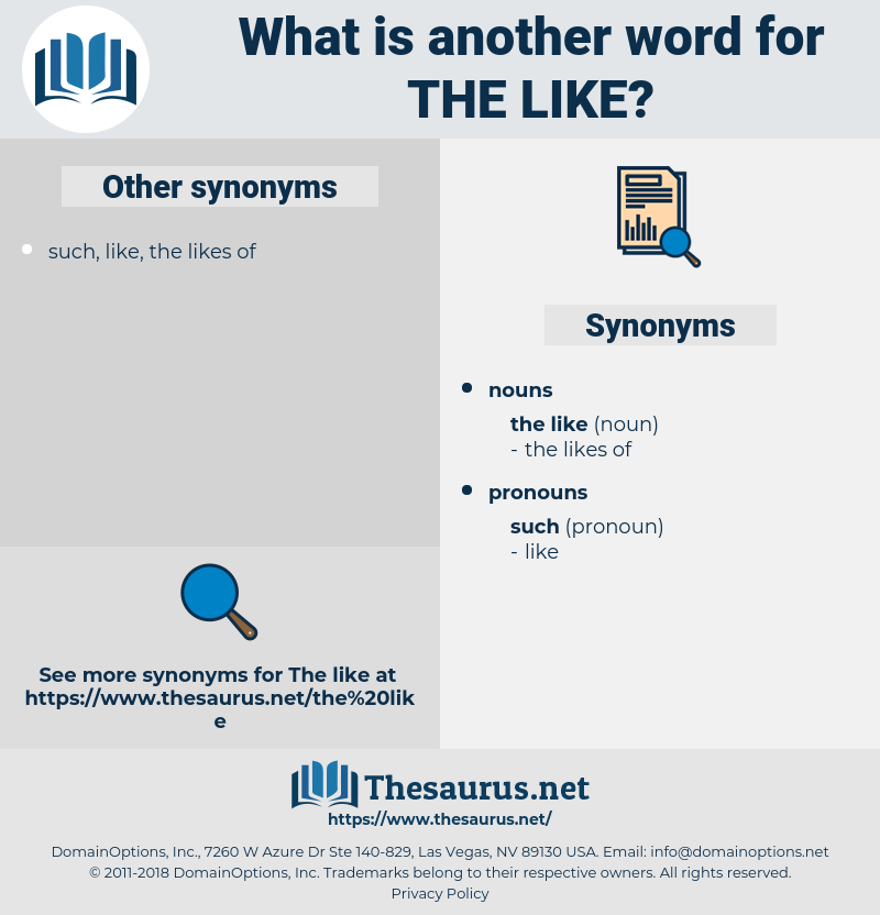 the like, synonym the like, another word for the like, words like the like, thesaurus the like
