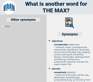 the max, synonym the max, another word for the max, words like the max, thesaurus the max
