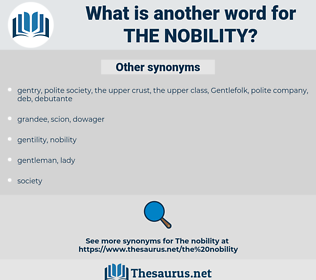 the nobility, synonym the nobility, another word for the nobility, words like the nobility, thesaurus the nobility