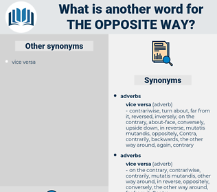 the opposite way, synonym the opposite way, another word for the opposite way, words like the opposite way, thesaurus the opposite way