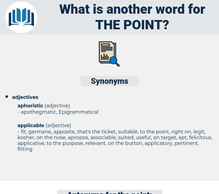 the point, synonym the point, another word for the point, words like the point, thesaurus the point