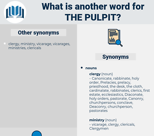 the pulpit, synonym the pulpit, another word for the pulpit, words like the pulpit, thesaurus the pulpit