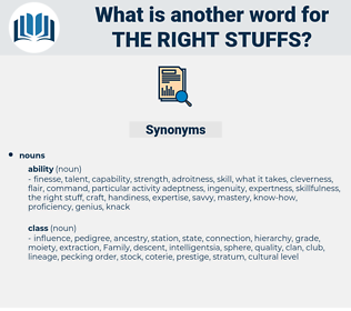 the right stuffs, synonym the right stuffs, another word for the right stuffs, words like the right stuffs, thesaurus the right stuffs