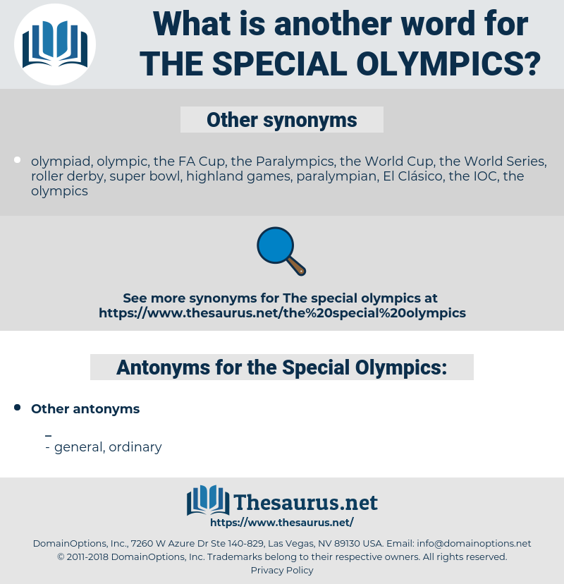the Special Olympics, synonym the Special Olympics, another word for the Special Olympics, words like the Special Olympics, thesaurus the Special Olympics