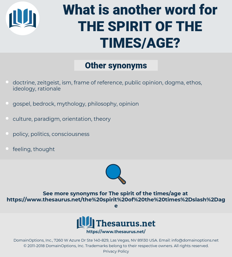 the spirit of the times/age, synonym the spirit of the times/age, another word for the spirit of the times/age, words like the spirit of the times/age, thesaurus the spirit of the times/age