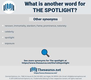 the spotlight, synonym the spotlight, another word for the spotlight, words like the spotlight, thesaurus the spotlight