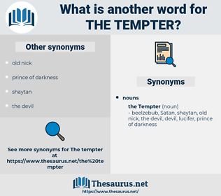 the tempter, synonym the tempter, another word for the tempter, words like the tempter, thesaurus the tempter