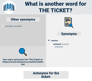 the ticket, synonym the ticket, another word for the ticket, words like the ticket, thesaurus the ticket