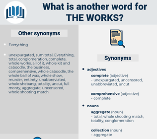 the works, synonym the works, another word for the works, words like the works, thesaurus the works