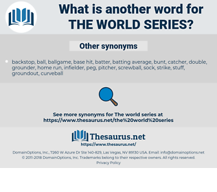 the World Series, synonym the World Series, another word for the World Series, words like the World Series, thesaurus the World Series