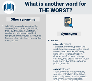 the worst, synonym the worst, another word for the worst, words like the worst, thesaurus the worst