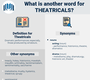 Theatricals, synonym Theatricals, another word for Theatricals, words like Theatricals, thesaurus Theatricals