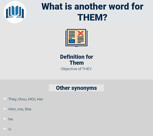 Them, synonym Them, another word for Them, words like Them, thesaurus Them