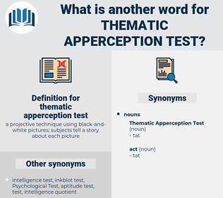 thematic apperception test, synonym thematic apperception test, another word for thematic apperception test, words like thematic apperception test, thesaurus thematic apperception test