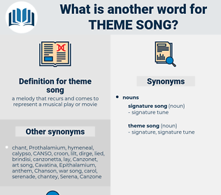 theme song, synonym theme song, another word for theme song, words like theme song, thesaurus theme song