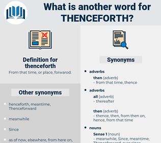 thenceforth, synonym thenceforth, another word for thenceforth, words like thenceforth, thesaurus thenceforth