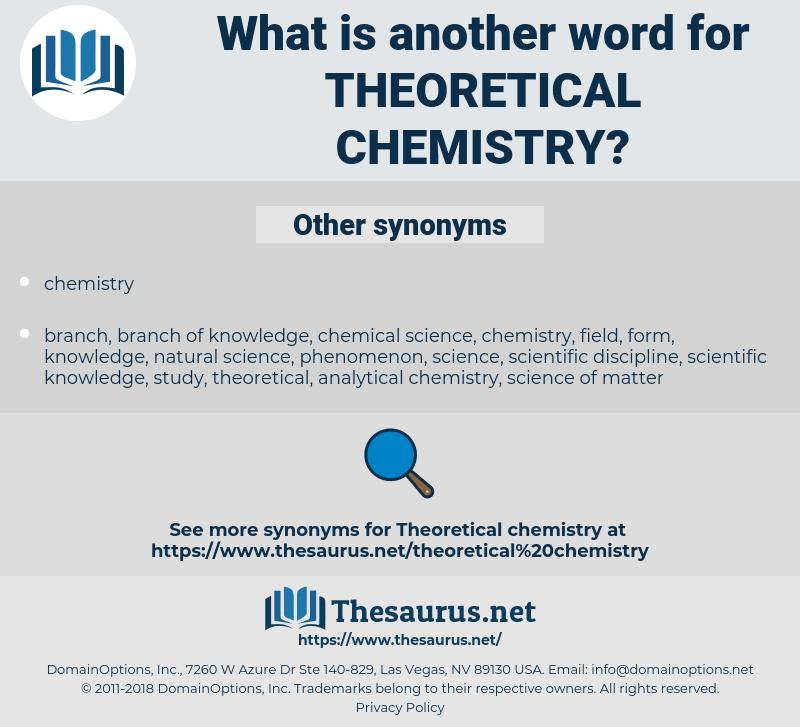 theoretical chemistry, synonym theoretical chemistry, another word for theoretical chemistry, words like theoretical chemistry, thesaurus theoretical chemistry
