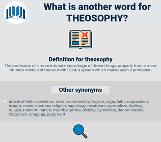 theosophy, synonym theosophy, another word for theosophy, words like theosophy, thesaurus theosophy