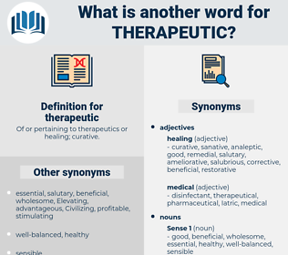 therapeutic, synonym therapeutic, another word for therapeutic, words like therapeutic, thesaurus therapeutic