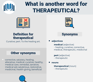 therapeutical, synonym therapeutical, another word for therapeutical, words like therapeutical, thesaurus therapeutical