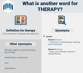 therapy, synonym therapy, another word for therapy, words like therapy, thesaurus therapy