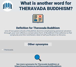 Theravada Buddhism, synonym Theravada Buddhism, another word for Theravada Buddhism, words like Theravada Buddhism, thesaurus Theravada Buddhism